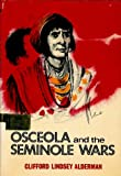 Osceola and the Seminole Wars, Clifford Lindsey Alderman, 0671326260