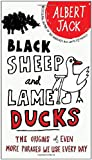 Black Sheep and Lame Ducks: The Origins of Even More Phrases We Use Every Day