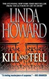 Kill and Tell: A Novel by Howard, Linda (2003) Mass Market Paperback