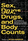 img - for Sex, Drugs, and Body Counts: The Politics of Numbers in Global Crime and Conflict book / textbook / text book
