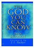 The God You Can Know, Dan DeHaan, 0802430074