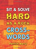 Sit & Solve® Hard as a Rock Crosswords (Sit & Solve® Series)