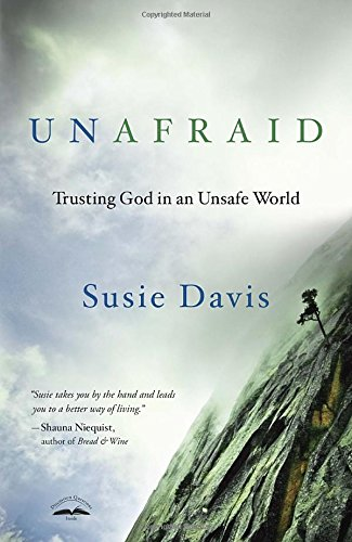 Unafraid: Trusting God in an Unsafe World