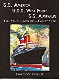 S. S. America - U. S. S. West Point - S. S. Australis, Lawrence Driscoll, 188990130X