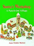 img - for Santa's Workshop: A Punch-Out Village and Characters by Anne Frisbie Malone (1993-08-11) book / textbook / text book