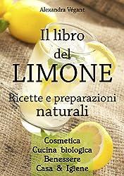 Il libro del limone - Ricette e preparazioni naturali (Italian Edition)