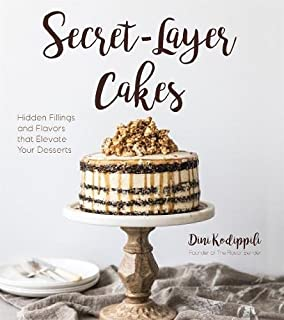 Book Cover: Secret-Layer Cakes: Hidden Fillings and Flavors that Elevate Your Desserts