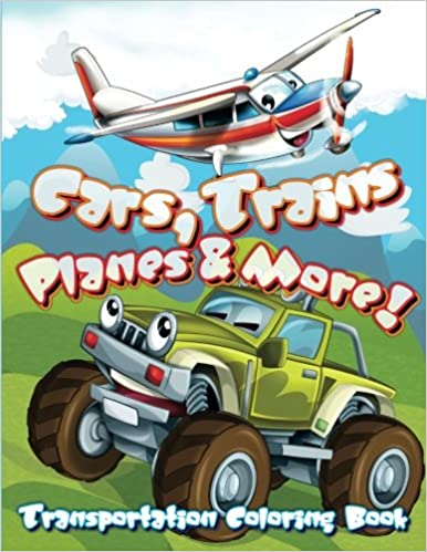 transportation coloring book cars trains planes and more super fun coloring books for kids volume 31 lilt kids coloring books 9781500660178