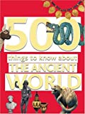 500 Things to Know about the Ancient World, Carolyn Howitt, 0764138634