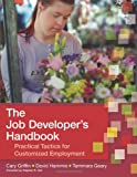 The Job Developer's Handbook, Cary Griffin and David Hammis, 1557668639