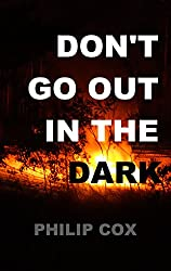 Don't Go Out in the Dark (English Edition)