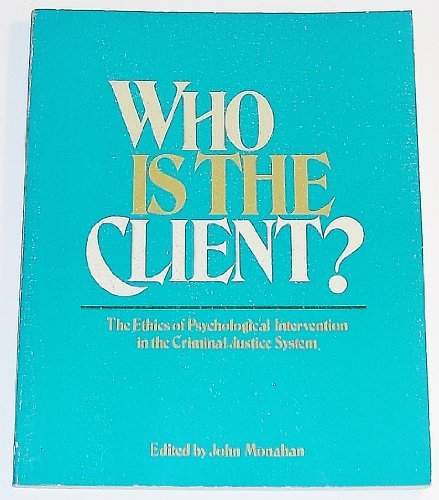 Who Is the Client? the Ethics of Psychological Intervention in the Criminal Justice System
