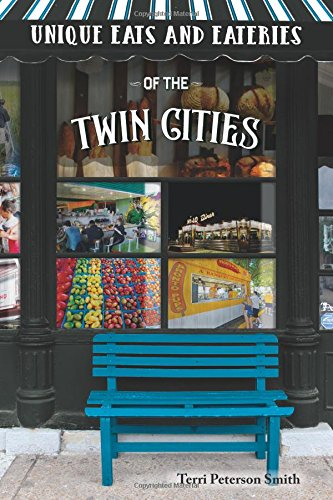 Download Unique Eats & Eateries of the Twin Cities pdf epub