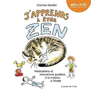J'apprends à être zen | Livre audio