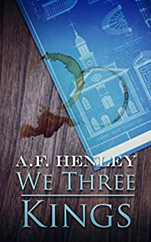 We Three Kings by [Henley, A.F.]