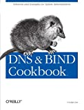 DNS & BIND Cookbook, Cricket Liu, 0596004109