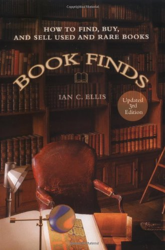 Book Finds: How to Find, Buy, and Sell Used and Rare Books