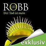 Der Tod ist mein (Eve Dallas 08)   J. D. Robb