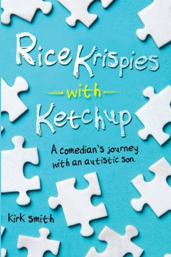 rice-krispies-with-ketchup-a-comedians-journey-with-an-autistic-child