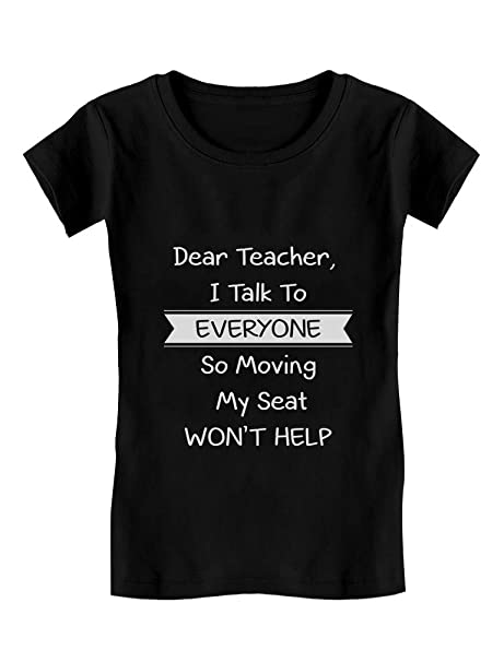 51ea97353 Dear Teacher I Talk to Everyone Funny School Toddler/Kids Girls' Fitted T-