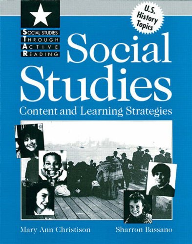 SOCIAL STUDIES: CONTENT &LEARNG STRATEGIES (Social Studies Through Active Reading)