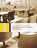 Affirmative Action in American Law Schools: Briefing Before the United States Commission on Civil Rights, U. S. Commission on Civil Rights, 148397085X
