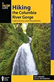 img - for Hiking the Columbia River Gorge: A Guide to the Area's Greatest Hiking Adventures (Regional Hiking Series) book / textbook / text book