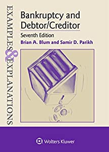Examples & Explanations for Bankruptcy and Debtor/Creditor (Examples & Explanations Series)