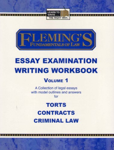 Fleming's Fundamentals of Law Essay Examination Writing Workbook - Vol. 1