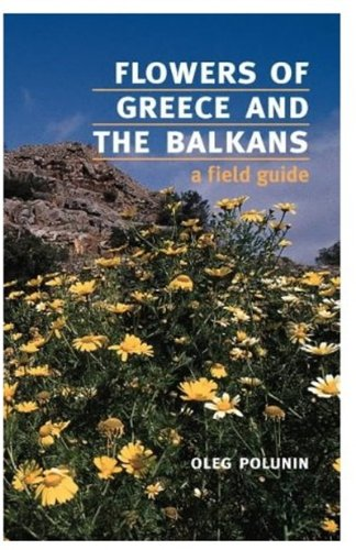 Flowers of Greece and the Balkans: A Field Guide (Oxford Paperbacks)
