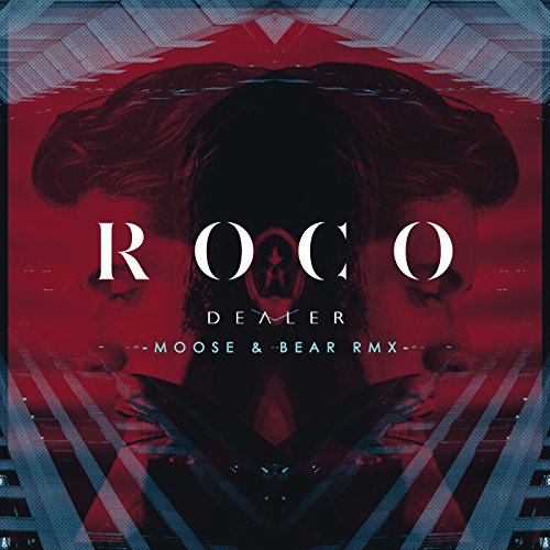 Dealer (Moose & Bear Remix) - Dealers Roca