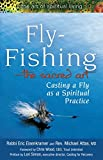 img - for Fly Fishing The Sacred Art: Casting a Fly as Spiritual Practice (The Art of Spiritual Living) book / textbook / text book