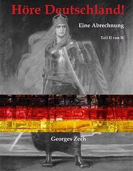 Höre Deutschland! Eine Abrechnung. Teil II von II (German Edition)