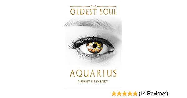 The Oldest Soul - Aquarius See more