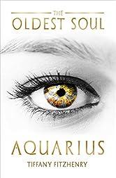 The Oldest Soul - Aquarius