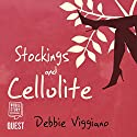Stockings and Cellulite Audiobook by Debbie Viggiano Narrated by Jilly Bond