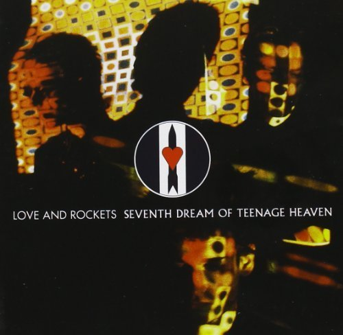 Seventh Dream of Teenage Heaven by LOVE & ROCKET (2002-05-03) (Love And Rockets Seventh Dream Of Teenage Heaven)