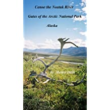 Canoe the Noatak River: Gates of the Arctic National Park