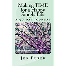Making TIME for a Happy Simple Life: a 90 day journal