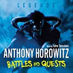 Legends: Battles and Quests | Anthony Horowitz