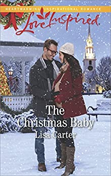The Christmas Baby (Love Inspired) by [Carter, Lisa]