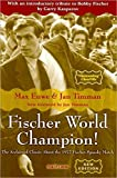 Fischer World Champion: The Acclaimed Classic About The 1972 Fischer-spassky Match-Max Euwe Jan Timman
