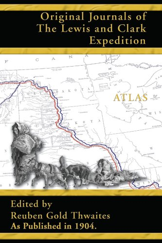 Original Journals of the Lewis and Clark Expedition: 1804-1806; Atlas Volume 8 (Journals Of Lewis And Clark)