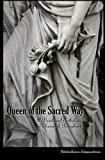Queen of the Sacred Way: A Devotional Anthology In Honor of Persephone
