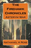 The Firehawk Chronicles, Nathaniel Rose, 0985581832
