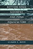 Bottom Soils, Sediment, and Pond Aquaculture, , 1461357209