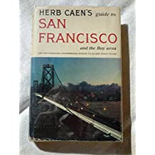 Herb Caen's San Francisco. the Guide to the City and the Bay Area Today