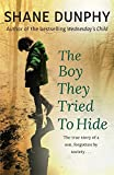 img - for The Boy They Tried to Hide: The true story of a son, forgotten by society book / textbook / text book