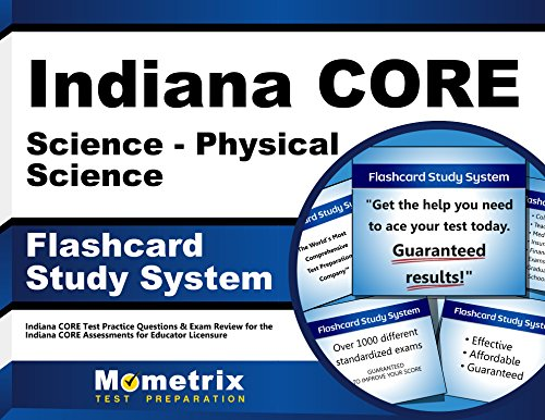 Indiana CORE Science - Physical Science Flashcard Study System: Indiana CORE Test Practice Questions & Exam Review for the Indiana CORE Assessments for Educator Licensure (Cards)
