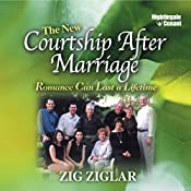 The New Courtship After Marriage: Romance Can Last a Lifetime   Zig Zigler